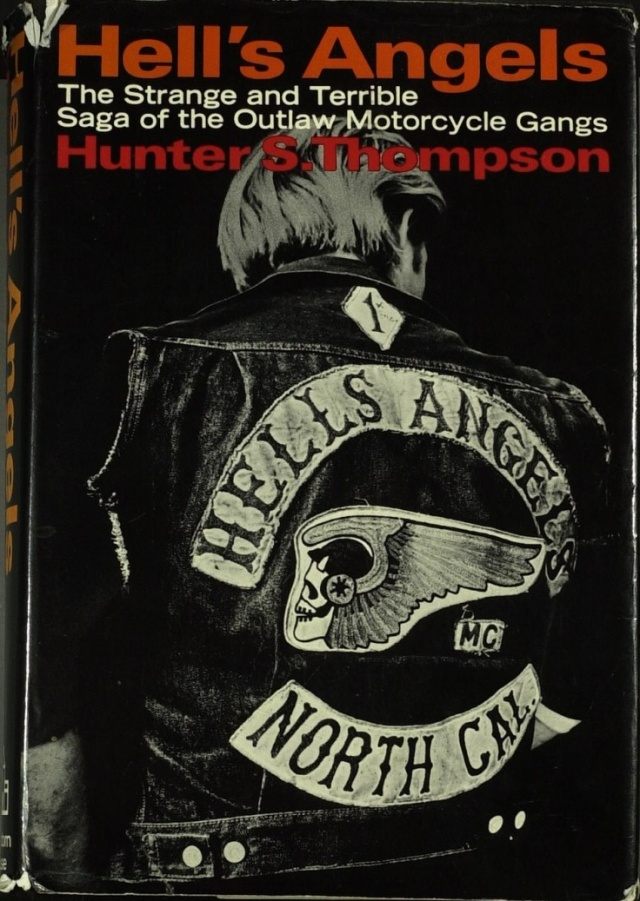 Hells Angels The Strange And Terrible Saga Of The Outlaw